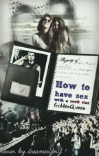 How to have sex with a rock star | | L.H slovak translated by _-_GoldenQueen_-_