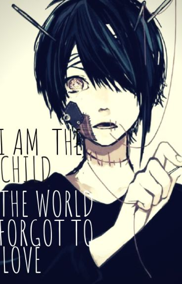 I am the child the world forgot to love Harry Potter fanfiction