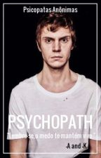Psychopath | PT by Anonymous-Psycho