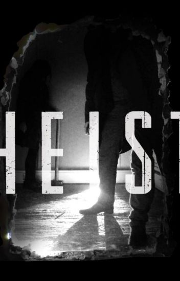 The Heist (Currently Editing) *Used to be All Guys Prison
