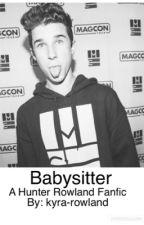 Babysitter|| Hunter Rowland  by kyra-rowland