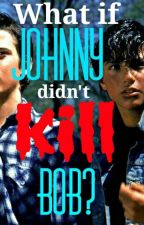 What if Johnny didn't kill Bob? by wolfcelery