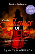 Within The Flames Of Anger  (book One Of The Fire Series)  by RamataMaguiraga