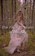 The Final Princess of the Sky (Book 1) by anglecantwrite