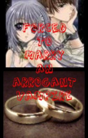 Forced to marry an arrogant vampire