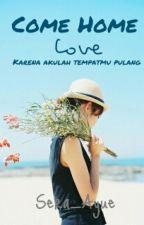 Come Home Love by SerAyue