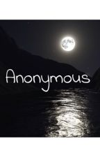 Anonymous by misscandygirl100