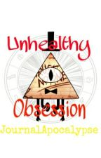 Unhealthy Obsession (Bill Cipher x Reader) by JournalApocalypse