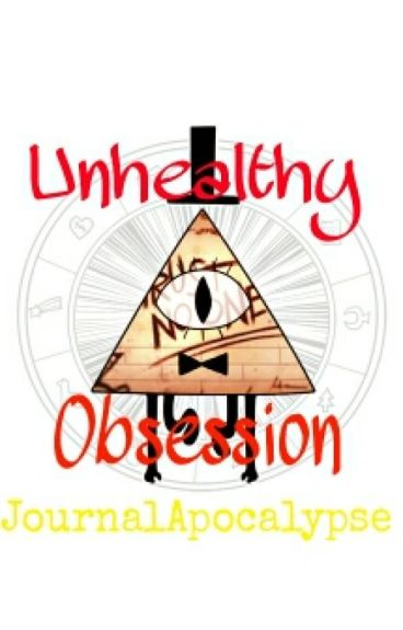 Unhealthy Obsession (Bill Cipher x Reader)