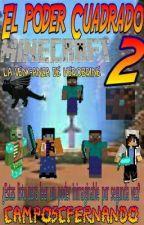 El Poder Cuadrado (Minecraft) 2: La Venganza de Herobrine. by camposcfernando
