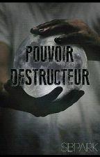 Pouvoir destructeur by SBPark