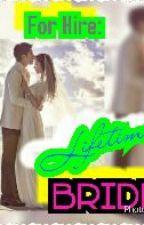 For Hire : Lifetime Bride by StephanieTheGreat101