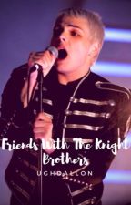 Being Friends With The Knight Brothers  by CamrynKnightVail