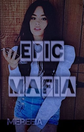 Epic Mafia [Camren Fic]