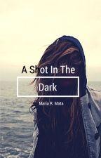 A shot in the dark by soyyomai