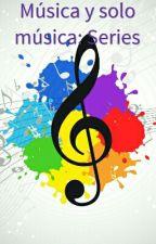 Musica Y Solo Música 2 Series by Fashionchica15