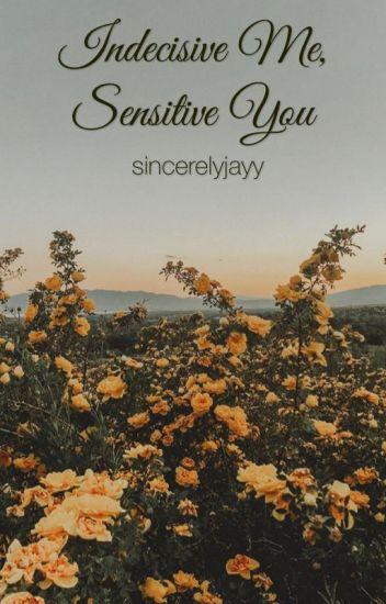 Indecisive Me, Sensitive You (BWWM)(INTERRACIAL)