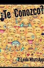 ¿Te Conozco? by 07Loveu