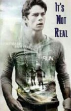 It's Not Real (TMR/TW) Book 1 by Broken-Together