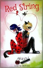 Red String | A Miraculous Ladybug Fanfiction by neverlanded