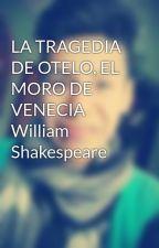 LA TRAGEDIA DE OTELO, EL MORO DE VENECIA  William Shakespeare by brandon06