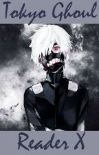 Reader x Tokyo Ghoul (OS) by seliicx