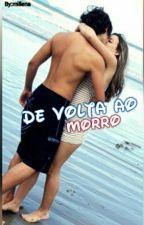 De Volta Ao Morro by obliviate_fanfic