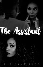 The Assistant ( Bryson Tiller Completed) by AlsinaxTiller