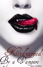 Kidnapped by a vampire ( #wattys2016) by jess_stories
