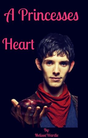 (Merlin) A princesses heart by MelissaWardle
