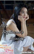 My Boyfriend's Identity by Detective_L