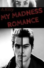My Madness Romance  [MFR#2] by Alecita-Kitty