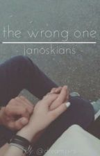 the wrong one [janoskians] by dreamsxrs