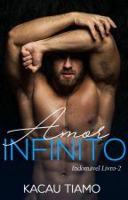Amor Infinito - Indomável livro 2 by KaCauTiamo
