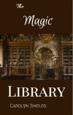 The Magic Library by CarolynShields