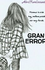 Gran Error (Harry Styles y tu) by AbrilTomlinson8