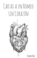Cartas a un Romeo sin Corazón by SendaRed