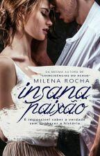 Insana Paixão by MilenaRocha139