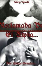 Reclamada Por El ¿Alpha? [#1] by yamielette