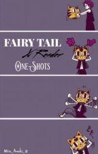 Fairy Tail X Reader {Closed} by Mizu_Arashi_18