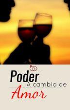 Poder a Cambio de Amor© by FranaticGrey