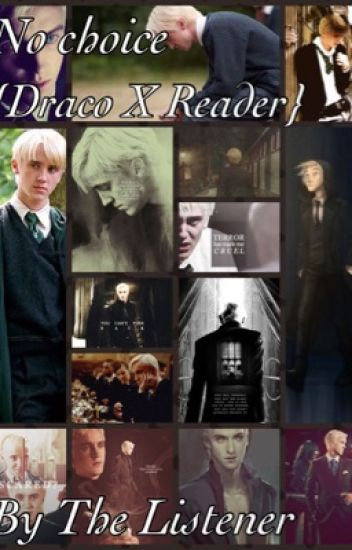 No Choice {Draco Malfoy X Reader}