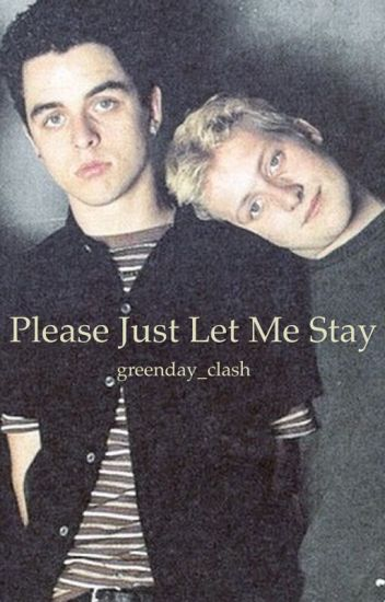 Please Just Let Me Stay