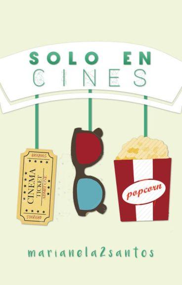 Solo en cines.