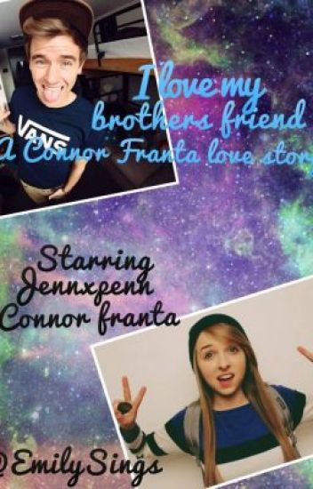 I Love My Brother's Friend (Connor Franta love story)