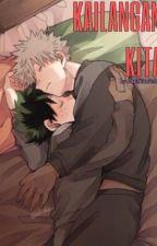 Kailangan Kita (BoyXBoy) by ParkYanieDos