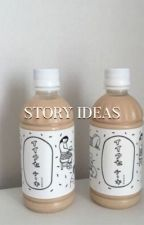 STORY IDEAS by CYPHERTORI