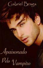 Apaixonado Pelo Vampiro by Drew_Gabriel