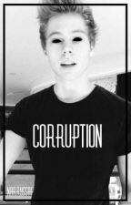 Corruption • Lashton • by NarrySSaf