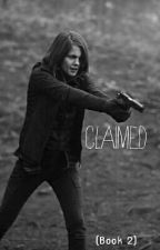 Claimed (Book 2- Sequel To The Farmer's Daughter) by __CrImInAlLy_InSaNe_